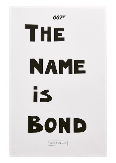 "BELLA X BOND: ""The name is Bond"" Cotton Tea Towel © 007Store"